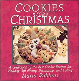 Cookies for Christmas: Fifty of the Best Cookie Recipes for Holiday ...