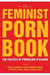 The Feminist Porn Book: The Politics of Producing Pleasure Paperback