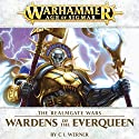 Wardens of the Everqueen: Age of Sigmar Audiobook by C L Werner Narrated by Jonathan Keeble
