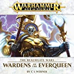 Wardens of the Everqueen: Age of Sigmar | C L Werner