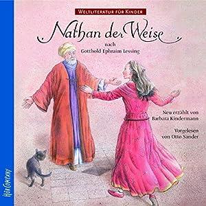Nathan der Weise. Weltliteratur für Kinder Hörbuch