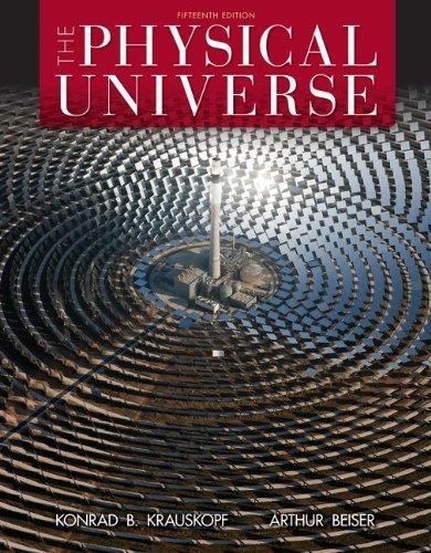 Loose Leaf for The Physical Universe 15th edition by Krauskopf, Konrad, Beiser, Arthur (2013) Loose Leaf
