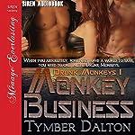 Monkey Business: Drunk Monkeys, Book 1 | Tymber Dalton
