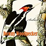 Downy Woodpecker and Other Bird Songs: Nature Sounds for Awakening | Greg Cetus