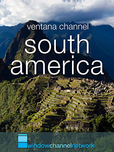 (Window Channel's South America, Natural Splendor)
