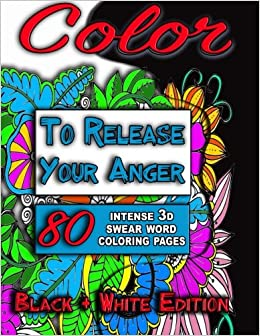 Amazon Com Color To Release Your Anger Black White Special