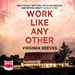 Work Like Any Other | Virginia Reeves
