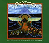 It Is The Business Of The Future To Be Dangerous /  Hawkwind
