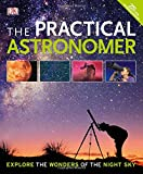 img - for The Practical Astronomer, 2nd Edition: Explore the Wonders of the Night Sky book / textbook / text book