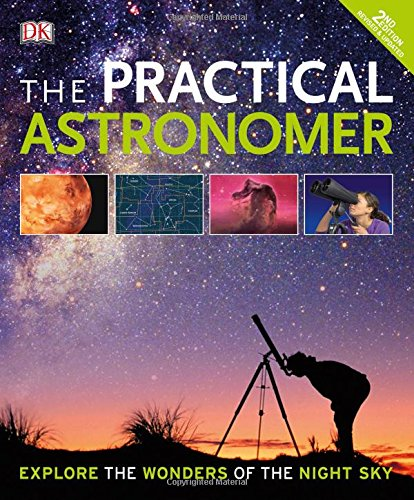 The Practical Astronomer; 2nd Edition: Explore the Wonders of the Night Sky