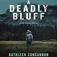 A Deadly Bluff: A Dana Madison Mystery Audiobook by Kathleen Concannon Narrated by Rachel Fulginiti