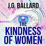 The Kindness of Women | J. G. Ballard