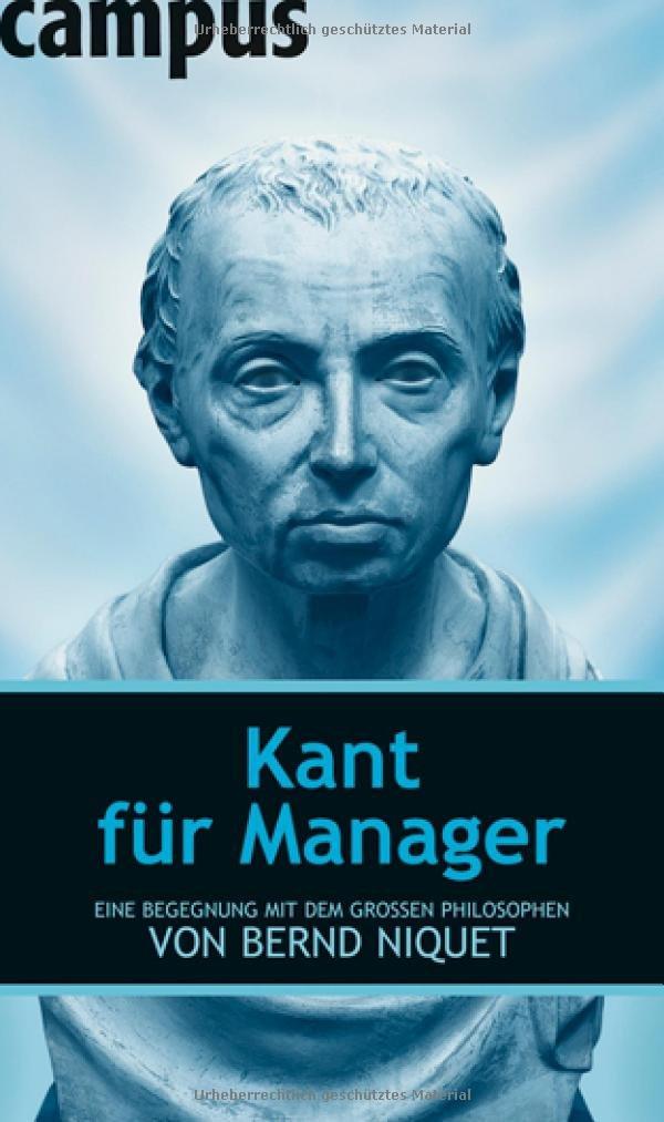 Kant für Manager: Eine Begegnung mit dem großen Philosophen