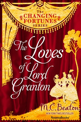 The Loves of Lord Granton (The Changing Fortunes Series Book 2)