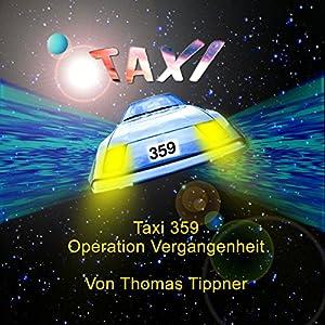 Operation Vergangenheit (Taxi 359, 1-6) Hörbuch