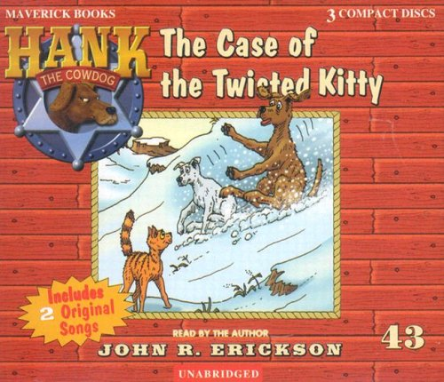 The Case of the Twisted Kitty (Hank the Cowdog)