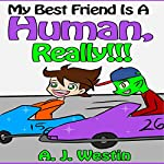 My Best Friend Is a Human, Really!!!: The