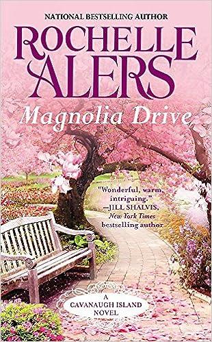 Amazoncom Magnolia Drive A Cavanaugh Island Novel 9781455574971