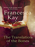 The Translation of the Bones: From the Winner of the Orange Award for New Writers 2009
