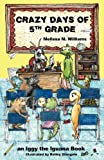 Crazy Days of 5th Grade, Melissa M. Williams, 0981805485
