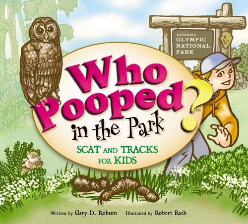 Download Who Pooped in the Park? Olympic National Park: Scat and Tracks for Kids ebook