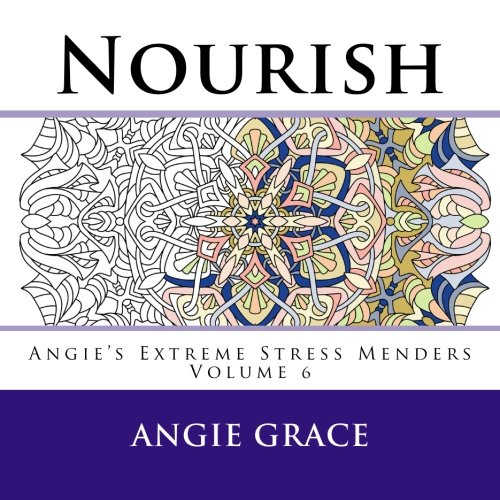 Nourish (Angie's Extreme Stress Menders Vol. 6)