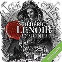 L'oracle della Luna | Livre audio Auteur(s) : Frédéric Lenoir Narrateur(s) : Matthieu Dahan