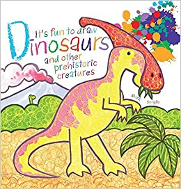 Book It's Fun to Draw Dinosaurs and Other Prehistoric Creatures (It's Fun to Draw (Paper))