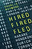 img - for Hired, Fired, Fled: One Man's Global Quest To Beat The Rat Race book / textbook / text book