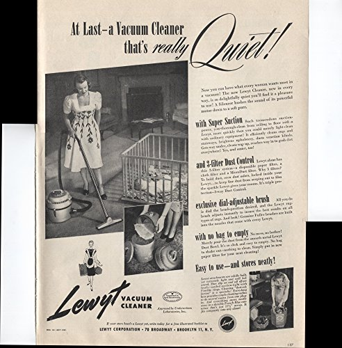 Lewyt Vacuum Cleaner At Last A Vacuum Cleaner That's Really Quiet With Super Suction And 3-Filter Dust Control Exclusive Dial-Adjustable Brush With No Bag To Empty Easy To Use And Stores Neatly! 1947 Vintage Antique Advertisement