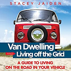 Van Dwelling and Living Off the Grid