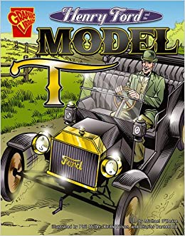 Henry Ford And The Model T Inventions Discovery Michael OHearn Phil Miller Keith Wilson Charles Barnett III 9780736896429 Amazon Books