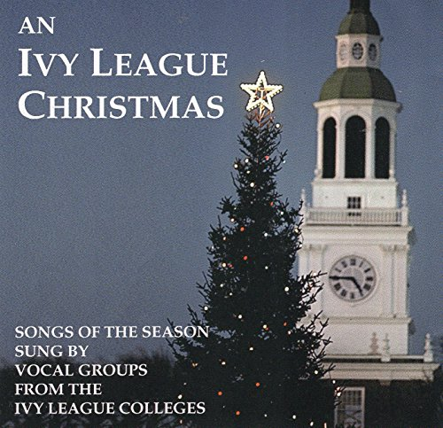 Ivy League Christmas   Vocal Ensembles From Dartmouth Yale Cornell Brown Etc Al