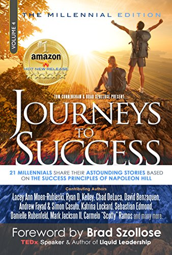 Journeys To Success: 21 Millennials Share Their Astounding Stories Based On The Success Principles Of Napoleon Hill