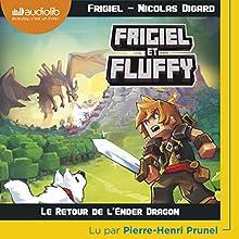 Le retour de l'Ender Dragon (Frigiel et Fluffy 1) | Livre audio Auteur(s) : Nicolas Digard,  Frigiel Narrateur(s) : Pierre Henri Prunel