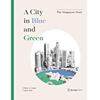 A City in Blue and Green: The Singapore Story (English Edition)