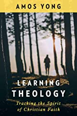 Learning Theology: Tracking the Spirit of Christian Faith Paperback