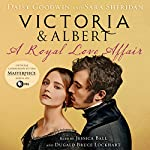 Victoria & Albert: A Royal Love Affair | Daisy Goodwin,Sara Sheridan