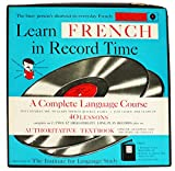 img - for LEARN FRENCH IN RECORD TIME - 2 RECORD SET - vinyl lps. A COMPLETE LAUNUAGE COURSE THAT ENABLES YOU TO LEARN FRENCH QUICKLY, EASILY - JUST LISTEN AND LEARN IN 40 LESSONS - COMPLETE ON 2 (TWO) 12'' HIGH-FIDELITY LONG PLAY RECORDS book / textbook / text book