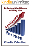 Confidence For Men: 24 Instant Confidence Boosting Strategies