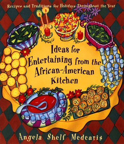 Search : Ideas for Entertaining from the African-American Kitchen: Recipes and Traditions for Holidays Throughout the Year