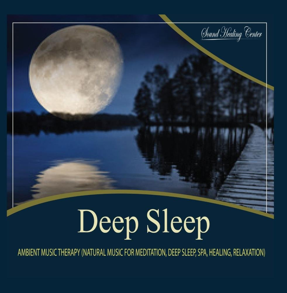 Deep Sleep: Ambient Music Therapy (Natural Music for Meditation, Deep Sleep, Spa, Healing, Relaxation)