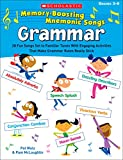 Memory-Boosting Mnemonic Songs: Grammar: 20 Fun Songs Set to Familiar Tunes With Engaging Activities That Make Grammar Rules Really Stick