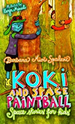 KOKI AND SPACE PAINTBALL: SPACE STORIES FOR KIDS