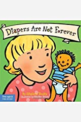 Diapers Are Not Forever (Board Book) (Best Behavior Series) Kindle Edition