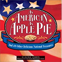 As American As Apple Pie: And 49 Other Delicious National Treasures