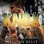Knox: 120 Proof Honey | Becca Fanning