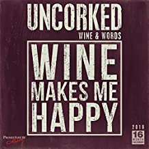 2019 Uncorked — Wine & Words 16-Month Wall Calendar: by Sellers Publishing, 12x12 (CA-0435)