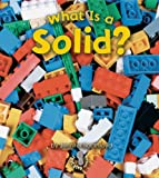 What Is a Solid? (First Step Nonfiction (Paperback))