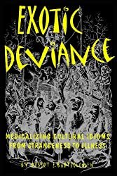Exotic Deviance: Medicalizing Cultural Idioms from Strangeness to Illness